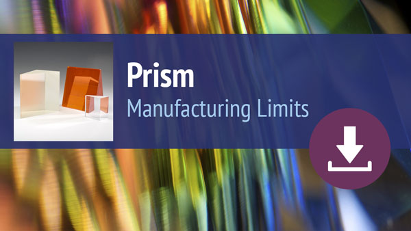 Prism Manufacturing Limits