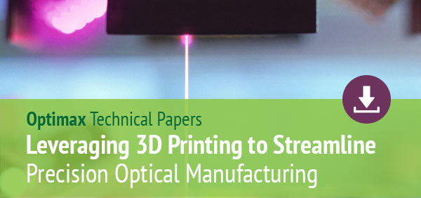 Leveraging 3D Printing to Streamline Precision Optical Manufacturing