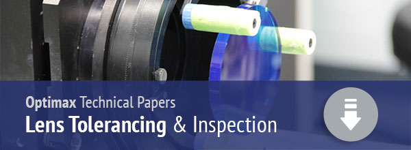 Lens Tolerancing & INspection